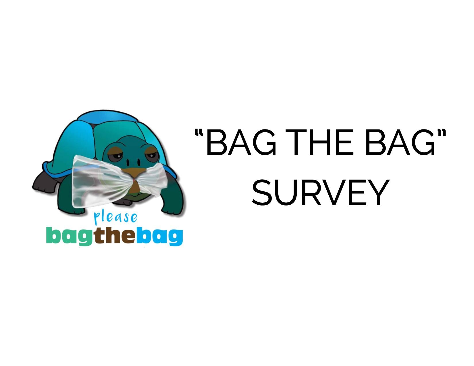 Bag The Bag Survey